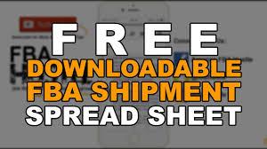 Downloadable Spreadsheets Free Downloadable Fba Shipment Spreadsheet Youtube
