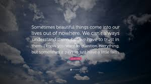lauren kate quote u201csometimes beautiful things come into our lives