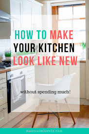 how to make kitchen cabinets look new how to make your kitchen look feel like new without