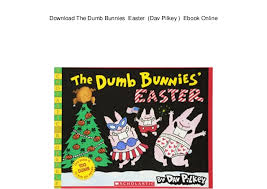 the dumb bunnies easter the dumb bunnies easter dav pilkey ebook online