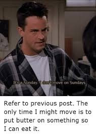 Funny Tv Memes - it s a sunday i dont move on sundays refer to previous post the only