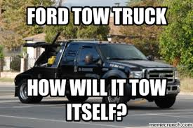 Ford Memes - why you should not go to ford memes ford