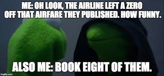 Kermit Meme Generator - 10 signs you re obsessed with miles points evil kermit edition