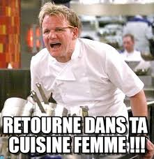 cuisine femme retourne dans ta cuisine femme on memegen