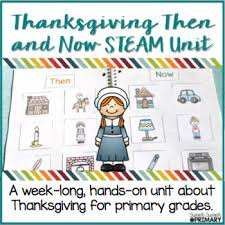 thanksgiving then and now steam unit science centers for primary