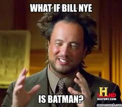 Bill Nye Memes - nye batman