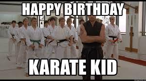 Meme Karate - happy birthday karate kid really bro karate kid villon meme