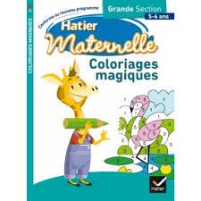hatier maternelle coloriages magiques grande section 5 6 ans