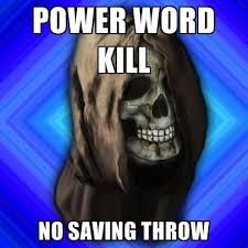 Meme Power - power word kill no saving throw create meme