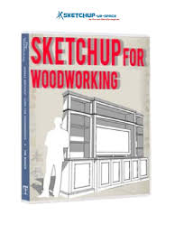 sketchup for woodworking sketch up 3 d modeling