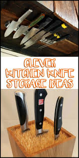 kitchen knives storage 48 kitchen storage hacks and solutions