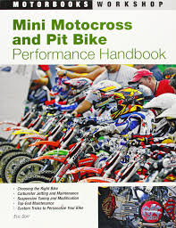 motocross mini bike mini motocross and pit bike performance handbook motorbooks