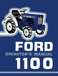 ford 1100 tractor operator u0027s manual products tractors and