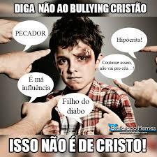 Memes De Bullying - diga n磽o ao bullying crist磽o memes gospel