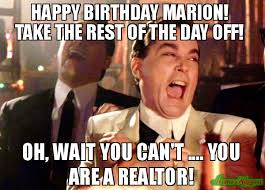happy birthday marion take the rest of the day off oh wait you
