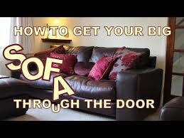 Another Name For A Sofa How To Get Your Big Sofa Through The Door Youtube