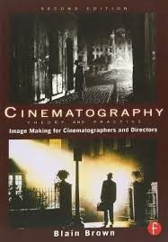 cinematography theory and practice image making for