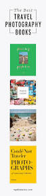 Coffee Table Book About Coffee Tables by 10 Travel Photography Books For Coffee Table Wanderlust Travel
