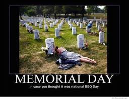 Bbq Meme - memorial day in case you thought it was national bbq day weknowmemes