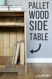 Pallet Furniture Side Table Pallet Wood Side Table With Rustic Style Making Manzanita
