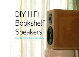 Discount Bookshelf Speakers Diy Hifi Bookshelf Speakers Studio Reference 11 Steps With