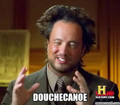 Douche Canoe Meme - image jpg
