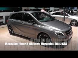 mercedes a class vs b class mercedes b class vs mercedes gla