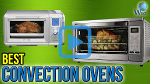Toaster Ovens Reviews Consumer Reports Top 10 Convection Ovens Of 2017 Video Review
