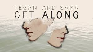 Tegan And Sara Set List by Tegan And Sara Get Along Official Trailer Youtube