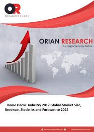 Home Decor Industry Home Decor Industry 2017 Global Market Size Revenue Statistics