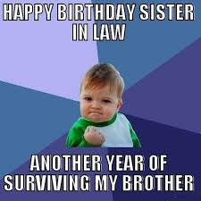 Funny Birthday Meme For Sister - top funny birthday quotes for sister in law birthday quotes