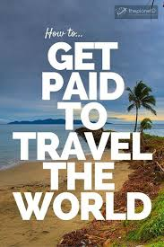 get paid to travel images Get paid to travel the world the ultimate how to guide the jpg