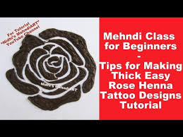 mehndi class for beginners tips for making thick easy rose henna