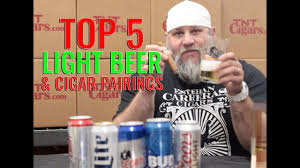 top 5 light beers top 5 light beer cigar pairings youtube