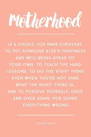 quotes about being happy on my own 13 inspirational parenting quotes for every mother parent quotes