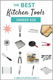 my favorite kitchen tools under 20 well plated by erin