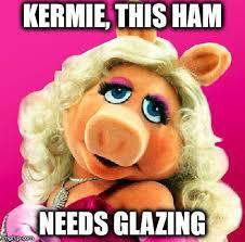 Ham Meme - miss piggy imgflip
