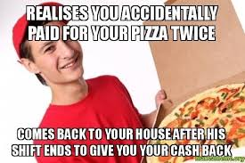 Delivery Meme - had this experience with this gg pizza delivery guy tonight meme guy
