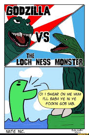 Loch Ness Monster Meme - nah godzilla cos the loch ness monster s not real godzilla