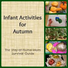infant activities for autumn the stay at home mom survival guide