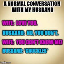 I Love My Husband Meme - blank imgflip