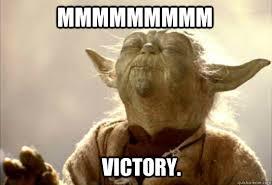 Victory Meme - mmmmmmmmm victory yoda mmmm quickmeme