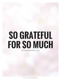 so grateful for so much picture quotes