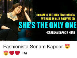 Kareena Kapoor Memes - sonam is the only fashionista we have in our bollywood kareena