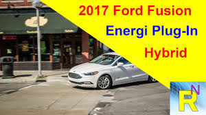 Fusion Energi Reviews Car Review 2017 Ford Fusion Energi Plug In Hybrid Read