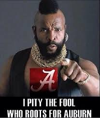 Funny Alabama Football Memes - funny i pity the fool quotes inspirational quotes about confidence