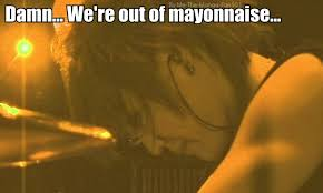Mayonnaise Meme - damm we re out of mayonnaise kai meme by me the manga fan101