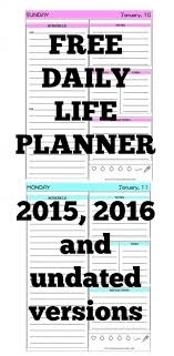 free printable life planner 2015 free daily life planner 2015 2016 and undated versions