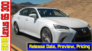 lexus gs prices reviews and watch now 2018 lexus gs 300 preview pricing release date youtube