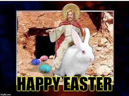 Jesus Easter Meme - easter for the rest of us imgflip